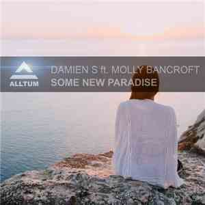 Damien S Ft. Molly Bancroft - Some New Paradise album FLAC