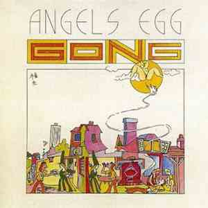 Gong - Angel's Egg (Radio Gnome Invisible Part 2) album FLAC