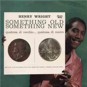 Henry Wright  - Something Old Something New album FLAC