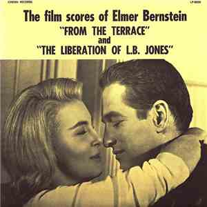 "Elmer Bernstein - Music Composed By Elmer Bernstein ""From The Terrace"" And ""The Liberation Of L.B. Jones"" album FLAC"