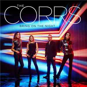The Corrs - Bring On The Night album FLAC
