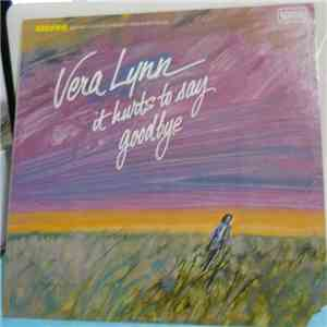 Vera Lynn - It Hurts To Say Goodbye album FLAC