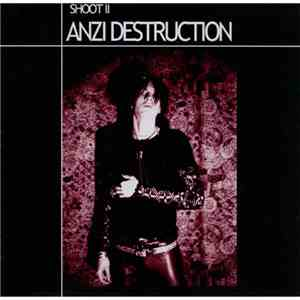 Anzi Destruction - Shoot II album FLAC