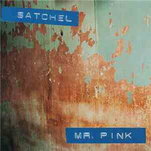 Satchel - Mr. Pink album FLAC