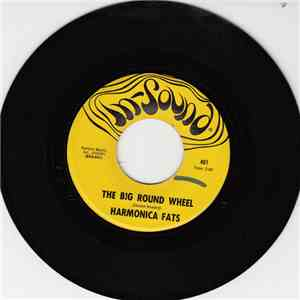 Harmonica Fats - The Big Round Wheel / The Birds An The Bees album FLAC