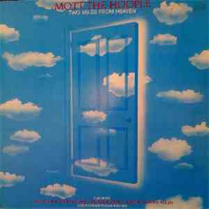 Mott The Hoople - Two Miles From Heaven album FLAC