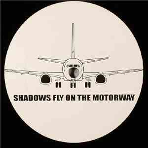 Airport / Armand Van Helden - Shadows Fly On The Motorway / You Don't Know Me? (Aqua Ski Mix) album FLAC