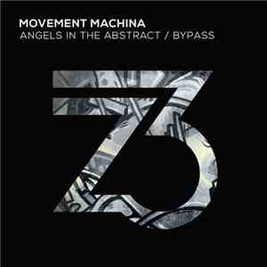 Movement Machina - Angels In The Abstract / Bypass album FLAC
