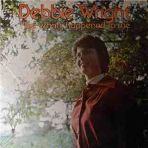Debbie Wright  - I Like What's Happened To Me album FLAC