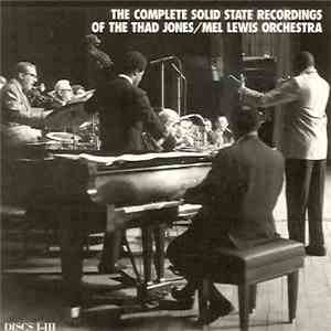 The Thad Jones/Mel Lewis Orchestra - The Complete Solid State Recordings Of The Thad Jones/Mel Lewis Orchestra album FLAC