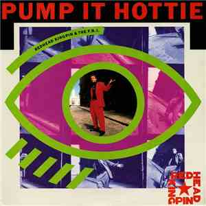 Redhead Kingpin & The F.B.I. - Pump It Hottie album FLAC