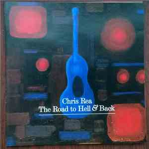 Chris Rea - The Road To Hell & Back album FLAC