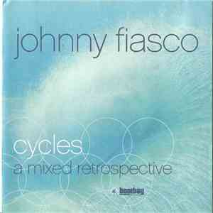 Johnny Fiasco - Cycles - A Mixed Retrospective album FLAC