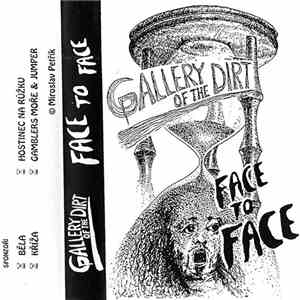 Gallery Of The Dirt - Face To Face album FLAC