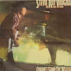 Stevie Ray Vaughan & Double Trouble - Couldn't Stand The Weather album FLAC