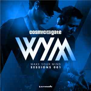 Cosmic Gate - Wake Your Mind Sessions 001 album FLAC