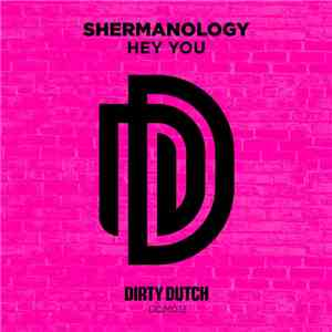 Shermanology - Hey You album FLAC
