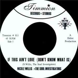 Nicole Willis & The Soul Investigators - If This Ain't Love (Don't Know What Is) album FLAC
