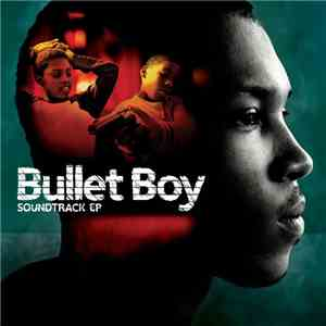 Robert Del Naja - Bullet Boy (Soundtrack From The Motion Picture) album FLAC