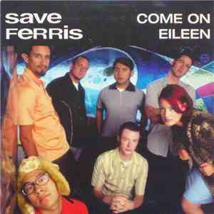Save Ferris - Come On Eileen album FLAC