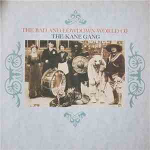 The Kane Gang - The Bad And Lowdown World Of album FLAC