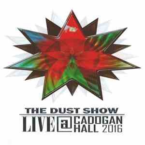 The Enid - The Dust Show Live @ Cadogan Hall 2016 album FLAC