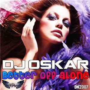 DJ Oskar  - Better Off Alone album FLAC