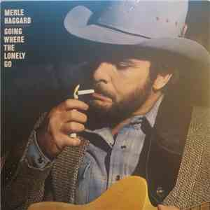 Merle Haggard - Going Where The Lonely Go album FLAC