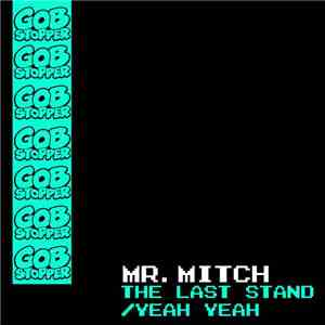 Mr. Mitch  - The Last Stand / Yeah Yeah album FLAC