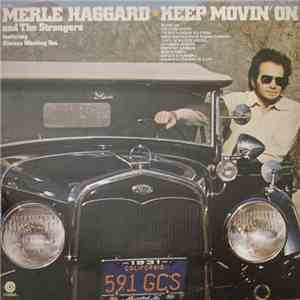 Merle Haggard And The Strangers - Keep Movin' On album FLAC