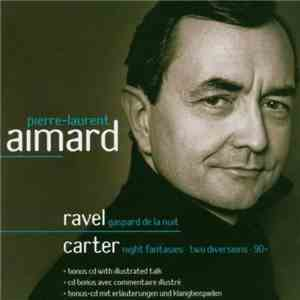 Pierre-Laurent Aimard - Ravel: Gaspard De La Nuit / Carter: Night Fantasies - Two Diversions - 90+ album FLAC