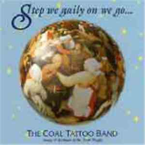 The Coal Tattoo Band - Step We Gaily On We Go... album FLAC