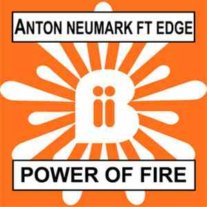 Anton Neumark Feat. Edge  - Power Of Fire album FLAC