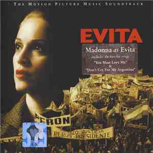 Andrew Lloyd Webber And Tim Rice - Evita (The Motion Picture Music Soundtrack) album FLAC