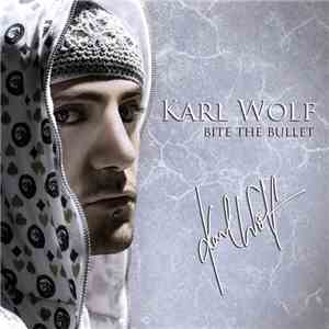 Karl Wolf - Bite The Bullet album FLAC