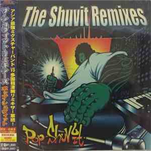 Pop Shuvit - The Shuvit Remixes album FLAC