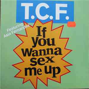 T.C.F. Feat. Asia Fernandez - If You Wanna Sex Me Up album FLAC