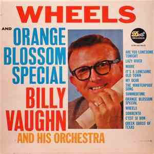 Billy Vaughn And His Orchestra - Wheels And Orange Blossom Special album FLAC