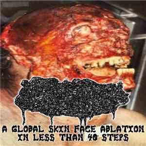 Human Stench Rests In The Morgue - A Global Skin Face Ablation In Less Than 40 Steps album FLAC