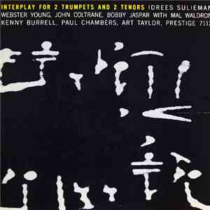 Idrees Sulieman, Webster Young, John Coltrane, Bobby Jaspar With Mal Waldron, Kenny Burrell, Paul Chambers , Art Taylor - Interplay For 2 Trumpets And 2 Tenors album FLAC