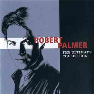 Robert Palmer - The Ultimate Collection album FLAC