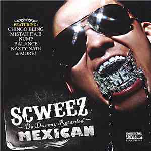 Scweez - Da Dummy Retarded Mexican album FLAC