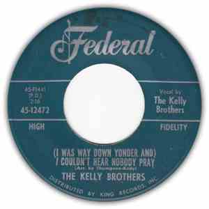 The Kelly Brothers - (I Was Way Down Yonder And) I Couldn't Hear Nobody Pray album FLAC