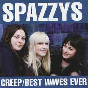 The Spazzys - Creep/Best Waves Ever album FLAC