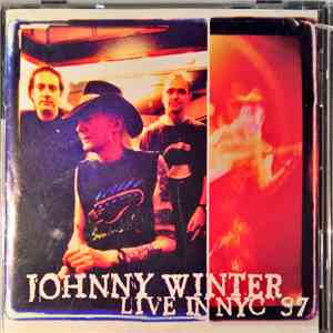 Johnny Winter - Live In NYC '97 album FLAC