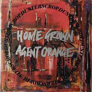 Cropdusters - Home - Grown Agent Orange album FLAC