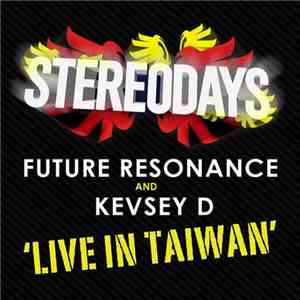Future Resonance And Kevsey D - Live In Taiwan album FLAC