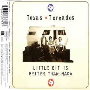 Texas Tornados - Little Bit Is Better Than Nada album FLAC