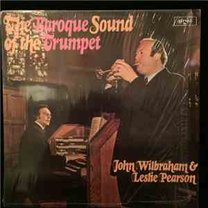 John Wilbraham, Leslie Pearson - The Baroque Sound Of The Trumpet album FLAC